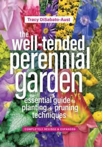 The Well-Tended Perennial Garden: The Essential Guide to Planting & Pruning Techniques By Tracy DiSabato-Aust